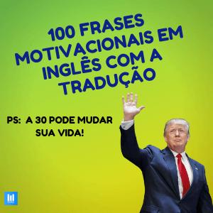 100 Frases Em Inglês Com Tradução Motivacionais