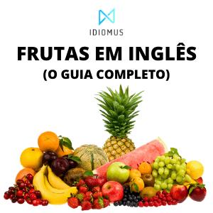 Frutas Em Inglês - O Guia Completo de A a Z da Idiomus