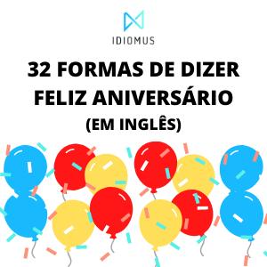 Conheça as 32 Formas de Desejar Feliz Aniversário em Inglês